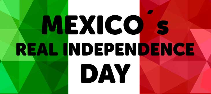 Mexico's Real Independence Day? (Hint, it's NOT Cinco de Mayo!)